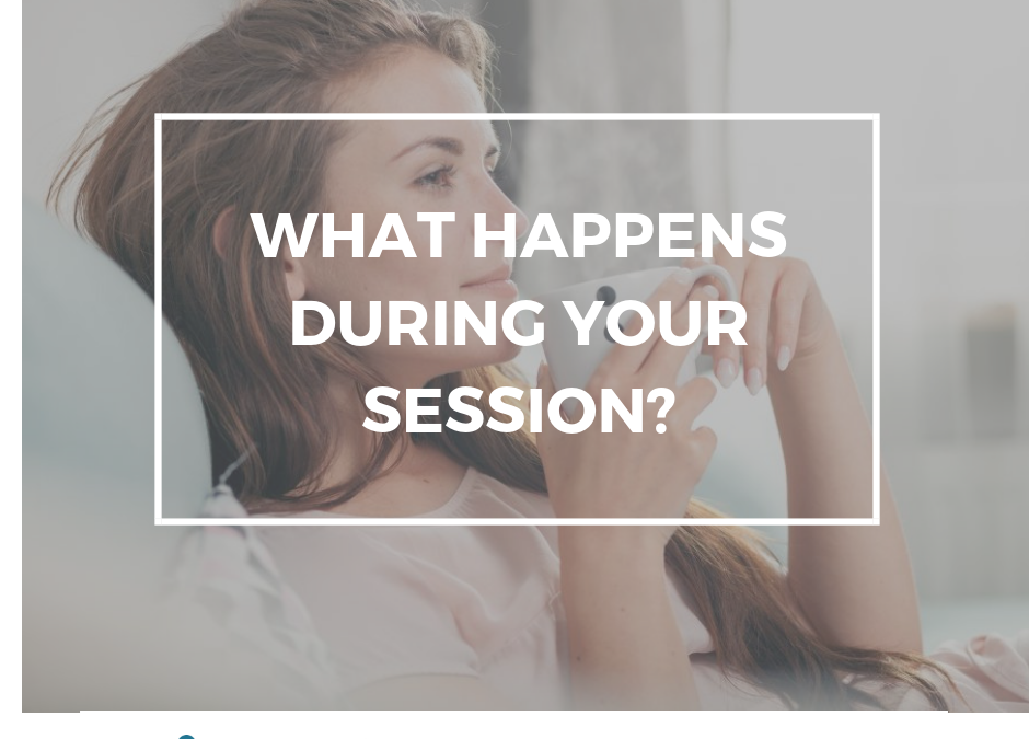 What happens during your session?